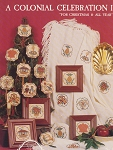 A Colonial Celebration I For Christmas & All Year - (Cross Stitch)