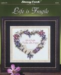 Life is Fragile - (Cross Stitch)