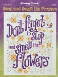 Stop and Smell the Flowers - (Cross Stitch)