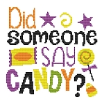 Did Someone Say Candy? - (Cross Stitch)