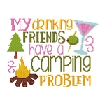My Drinking Friends have a Camping Problem - (Cross Stitch)