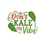 Don't Kale My Vibe - (Cross Stitch)