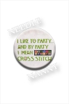 I Like to Party and by Party I Mean Cross Stitch Needle Nanny by Amy Bruecken Designs Needle Minder