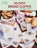 36 Easy Bread Cloths - (Cross Stitch)