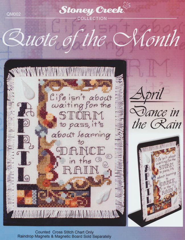 Quote Of The Month April Dance In The Rain Counted Cross Stitch