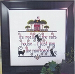 It's the Cat's House - (Cross Stitch)