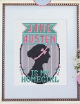 Jane Austen is My Homegirl - (Cross Stitch)