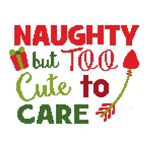 Naughty But Too Cute To Care - (Cross Stitch)