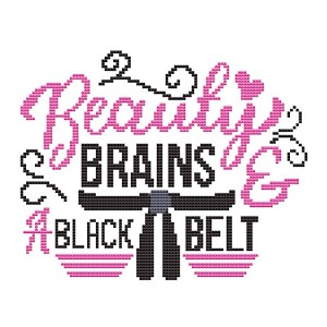 Beauty Brains and a Black Belt - (Cross Stitch)