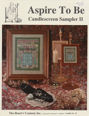 Aspire To Be- Candlescreen Sampler II - (Cross Stitch)