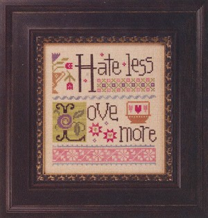 Hate Less Love More - (Cross Stitch)