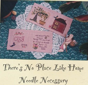 There's No Place like Home Needle Necessary