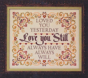 Love You Still - (Cross Stitch)